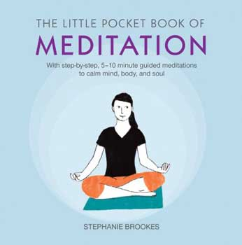 Little Pocket Book of Meditation bt Stephanie Brookes