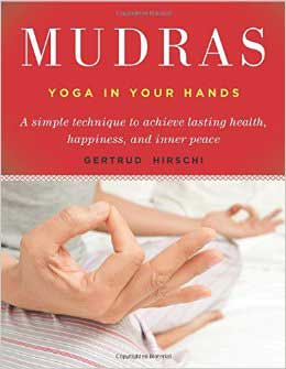 Mudras, Yoga in Your Hands - Click Image to Close