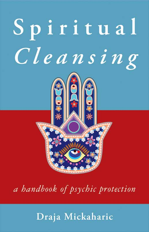 Spiritual Cleansing, Psychic Protection by Draja Mickaharic