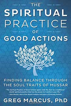 Spiritual Practice of Good Actions by Greg Marcus